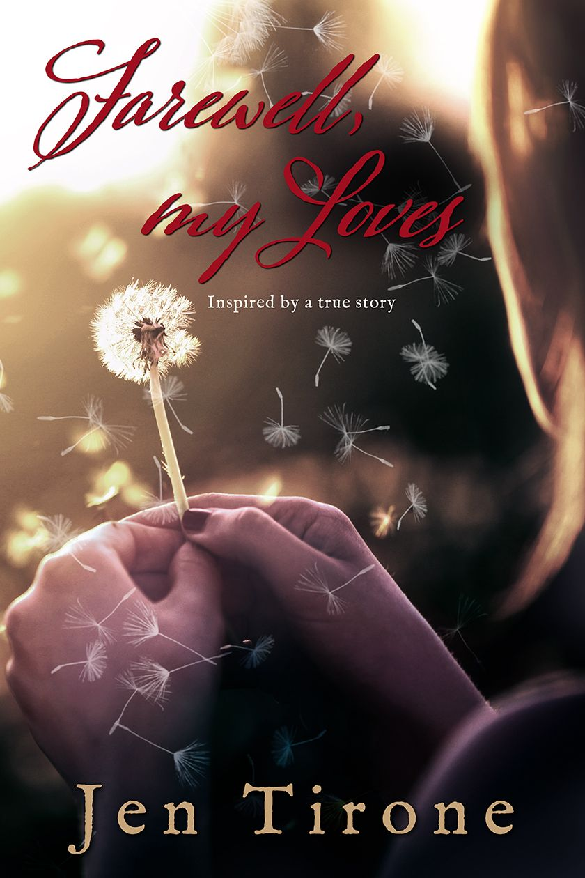 Farewell My Loves by Jen Tirone True stories, Book blog