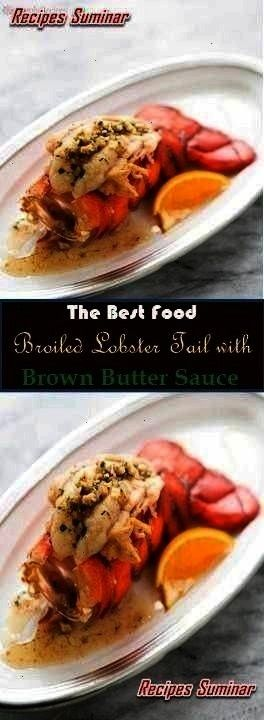 Recipe Suminar Broiled Lobster Tail with Brown Butter Sauce Recipe  727 Reviews  Recipe Suminar Broiled Lobster Tail with Brown Butter Sauce Recipe  727 Reviews  Recipe S...