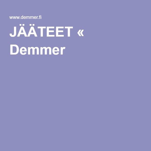 JÄÄTEET « Demmer