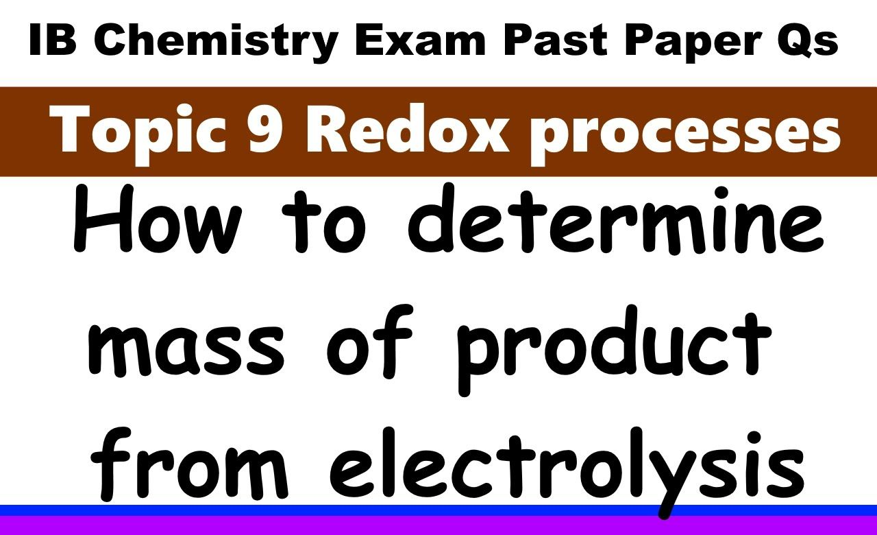 ib chemistry past paper exam qs specimen p hl q ib chemistry past paper exam qs 2016 specimen p1 hl q33 electrolysis and