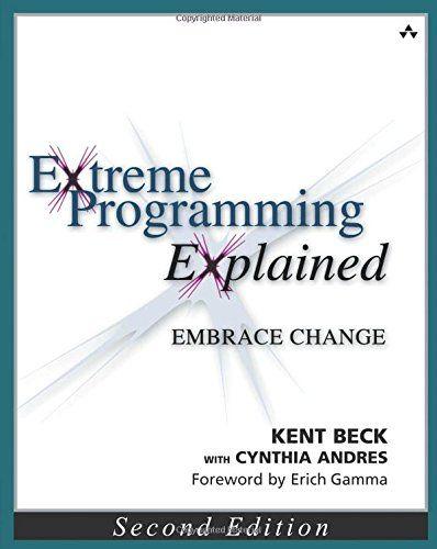 Extreme Programming Explained Embrace Change 2nd Editio Extreme Programming Book Of Changes Embrace Change