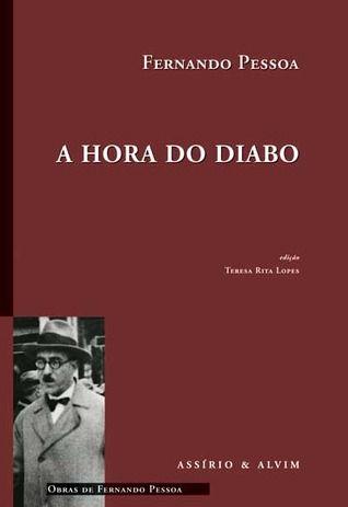 A Hora Do Diabo By Fernando Pessoa Fernando Pessoa Obras De