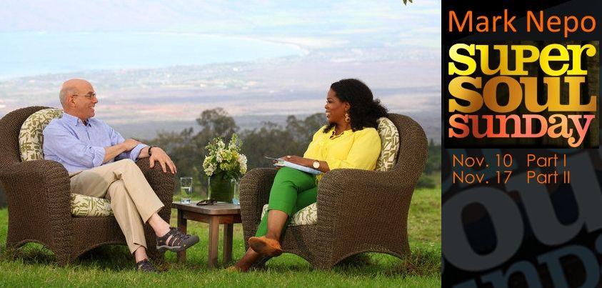 Mark Nepo interview with Oprah on Super Soul Sunday is Nov. 10 & Nov. 17.#oprah #bookofawakening #selfhelp #cancer #advice #inspirational #supersoulsunday