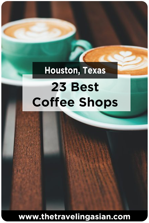 23 Best Coffee Shops In Houston Texas Daily Tourist Best Coffee Shop Best Coffee Coffee Shop