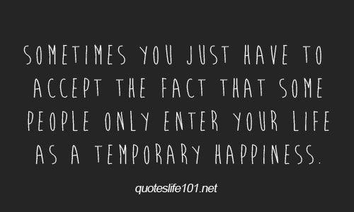 #temporaryhappiness