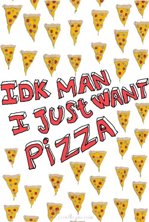 Pizza Love And All Of Me Pizza Funny Pizza Quotes Pizza Life