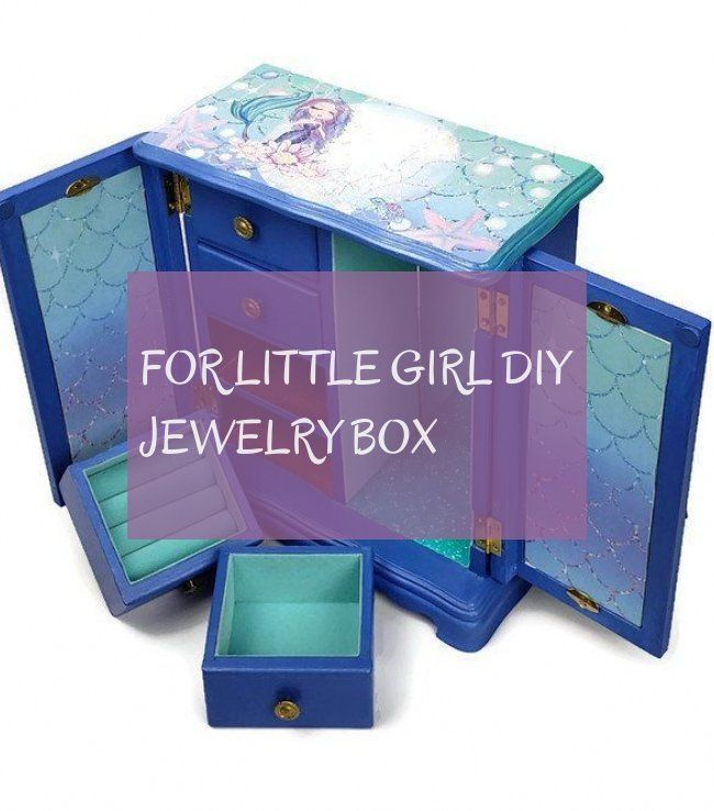 For Little Girl diy jewelry box