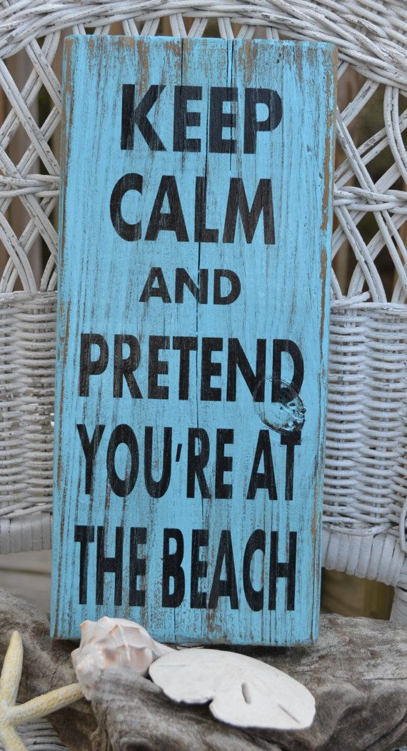 Wooden Beach Signs Decor Beach Sign Keep Calm And Pretend You Are At The Beach Reclaimed