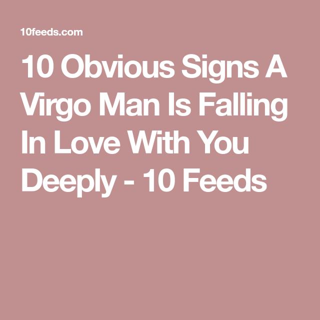 Love when a in man virgo falls 10 Signs
