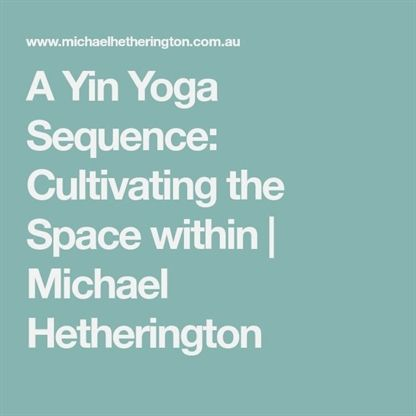 a yin yoga sequence cultivating the space within  yin