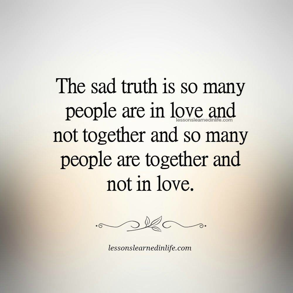 Quotes About Love And Life Lessons The Sad Truth Is. Quotes N' Sayings N' Thoughts  Pinterest