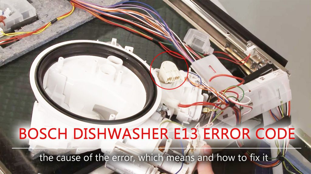 Bosch Dishwasher E13 Error Code Modern Bosch Dishwashers Are Equipped With Many Sensors That Are Responsible For Several Pa Bosch Dishwashers Bosch Error Code