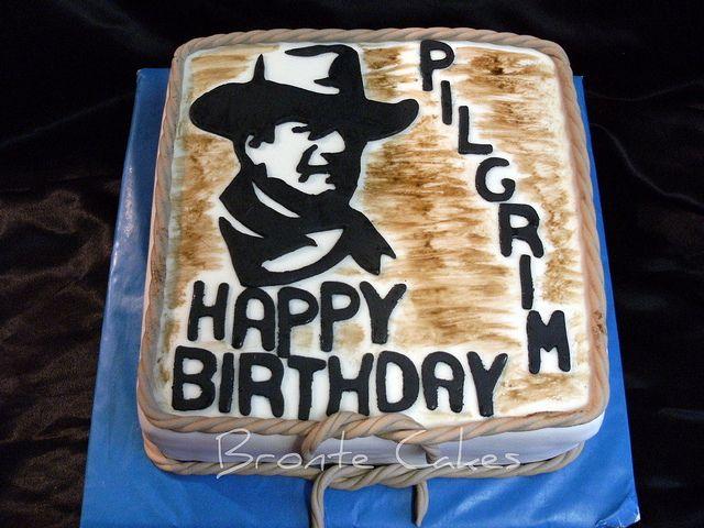 John Wayne Theme Cake Made This Cake For My Dad For His Birthday