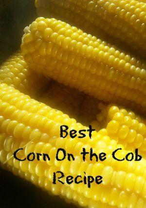 Best Corn On The Cob Recipe