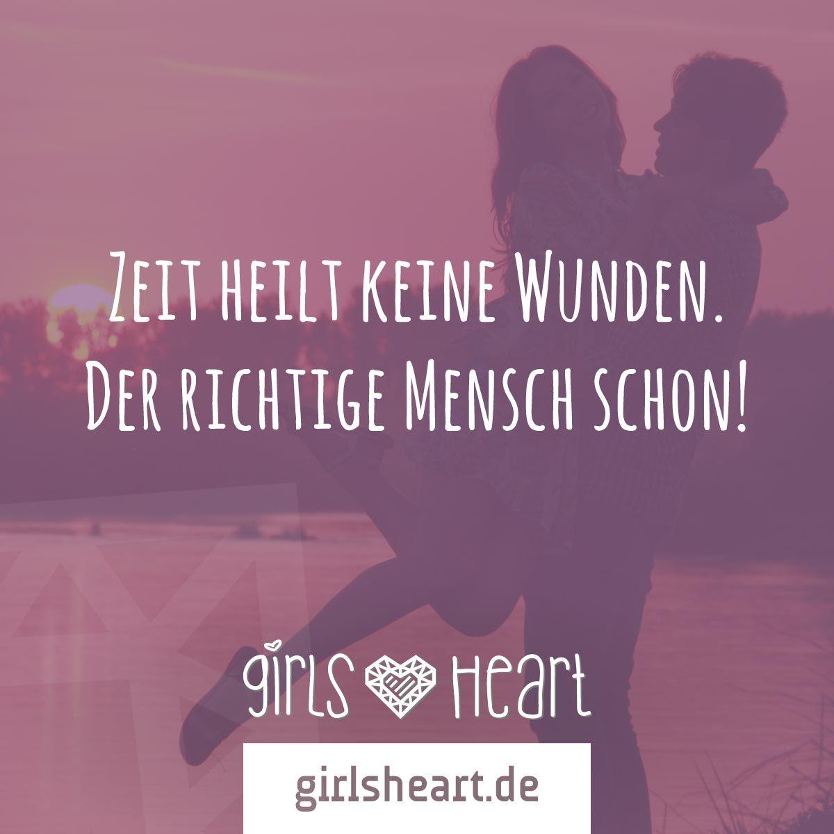 Habt ihr den richtigen Menschen schon gefunden?  Mehr Sprüche auf: www.girlsheart.de  #liebe #mensch #partner #freund #wunden #heilen