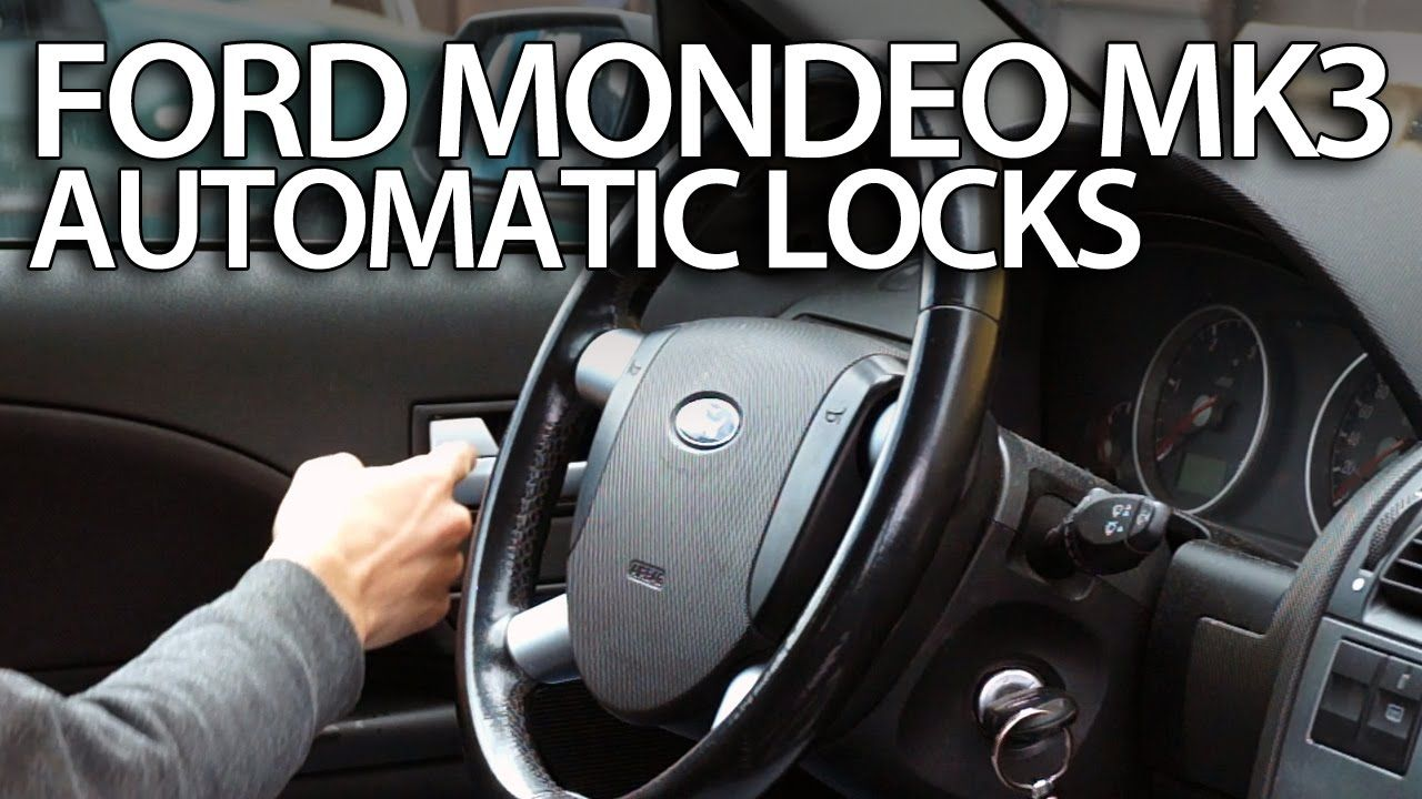 How To Activate Automatic Locking Ford Mondeo Mk3 Anti Hijack Safety Feature Ford Mondeo Ford Car Features