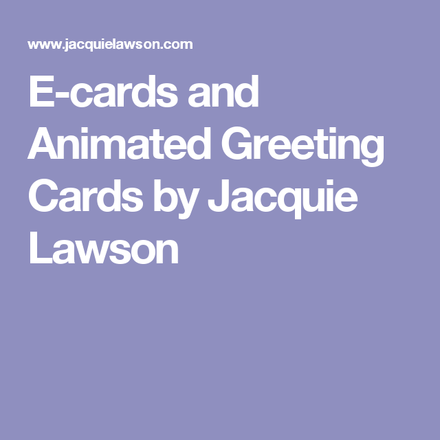 E Cards And Animated Greeting By Jacquie Lawson