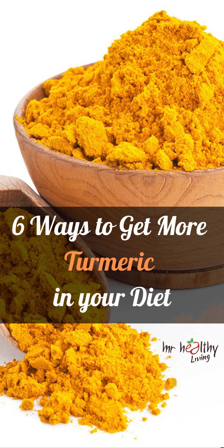 6 Ways To Get More Turmeric In Your Diet Nutrition Healthy Eating Nutrition Diet And Nutrition