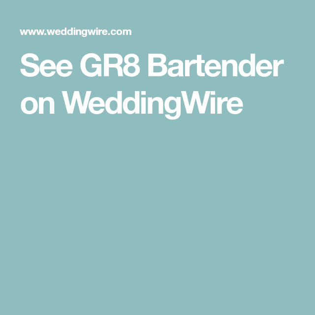See Gr8 Bartender On Weddingwire Wedding Wire Bartender Catering