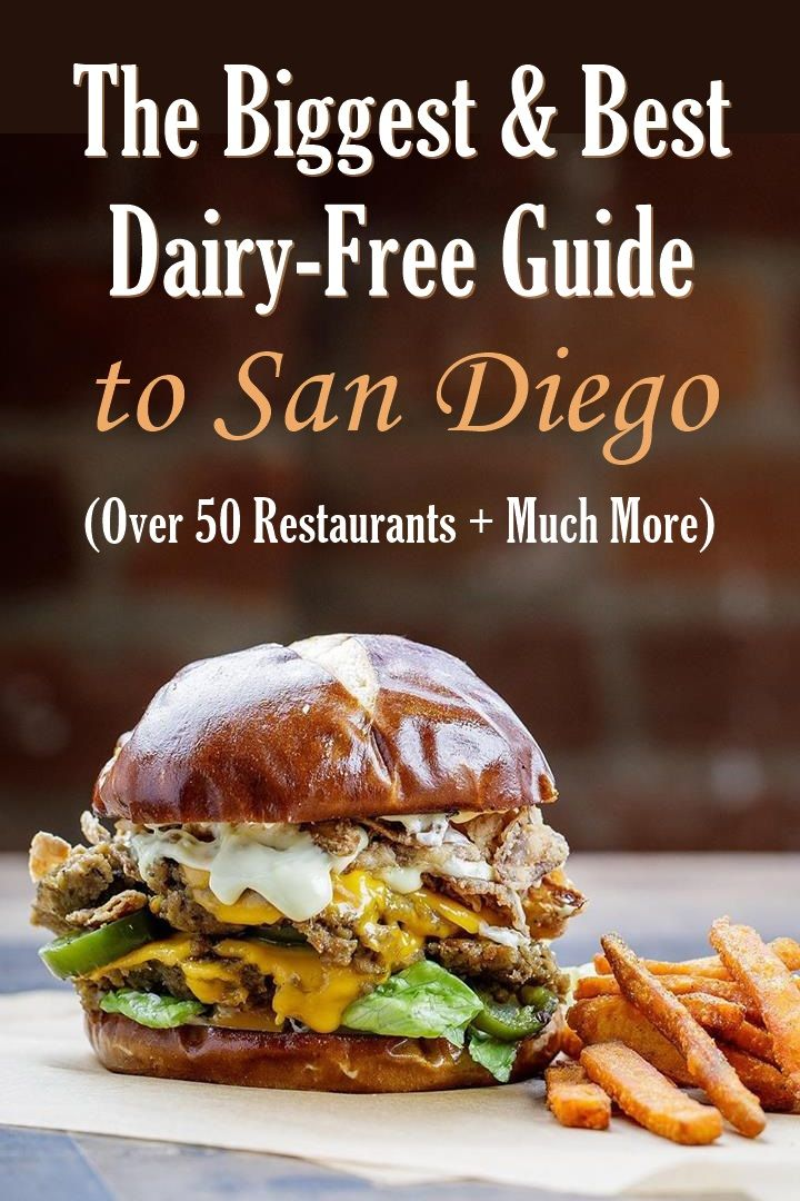 San Diego Dairy Free Guide Over 50 Restaurants Travel Tips