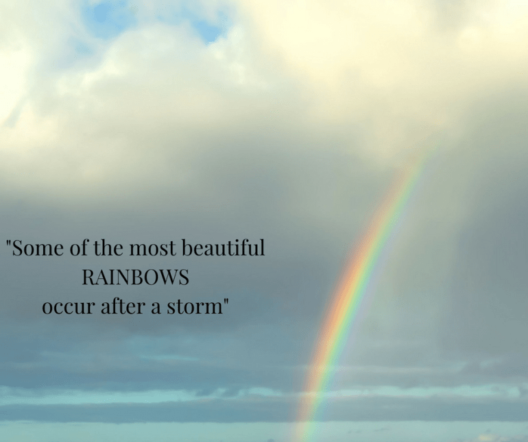 Rainbows After The Storm 50 Is Not Old Rainbow After The Storm After The Storm Quotes Rainbow Quote