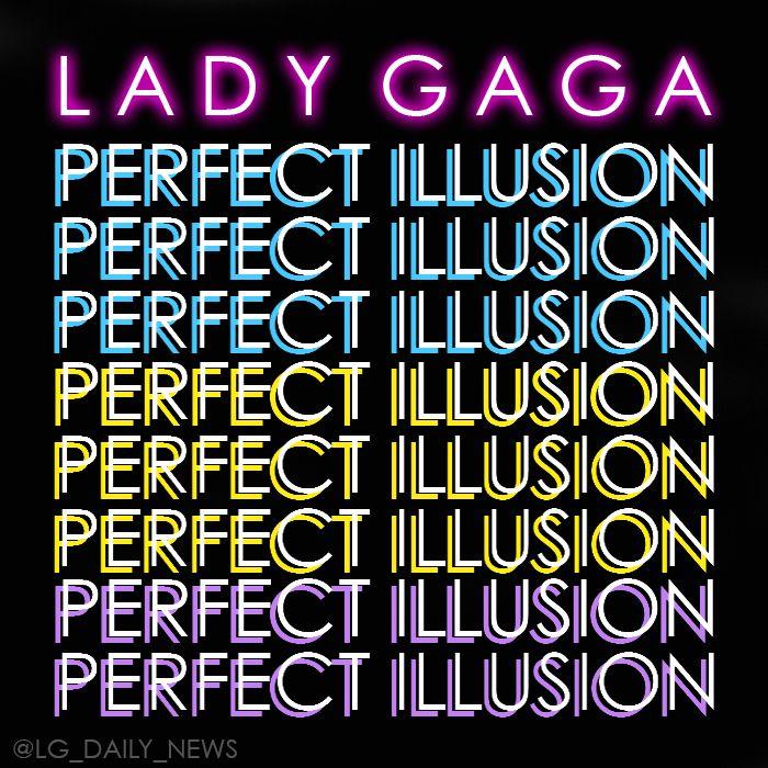 Lyric illusions lyrics : NEW SINGLE // PERFECT ILLUSION // LADY GAGA // SEPTEMBER // 2016 ...