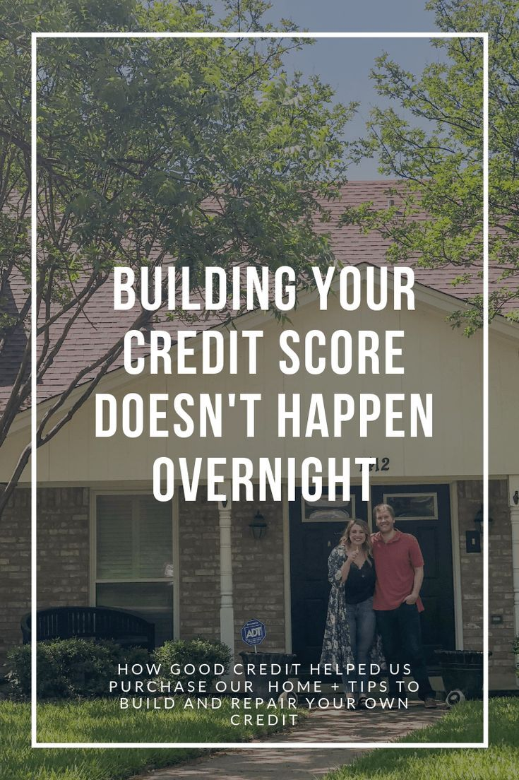 Building your credit score doesnt happen overnight