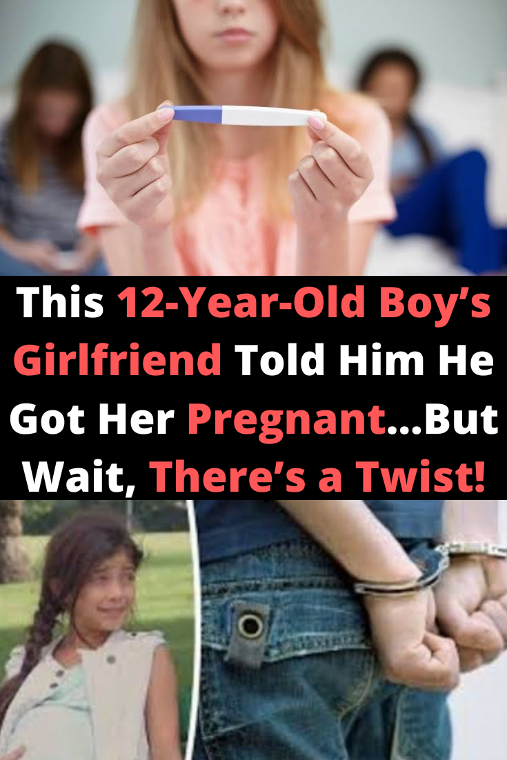 This 12 Year Old Boy S Girlfriend Told Him He Got Her Pregnant But Wait There S A Twist 12 Year Old Boy 12 Year Old Old Boys