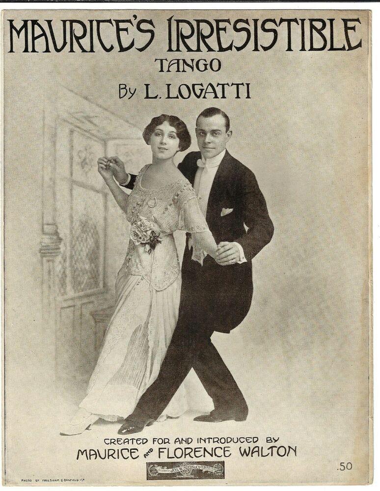 MAURICE & FLORENCE WALTON Sheet Music MAURICE'S IRRESISTIBLE TANGO 1913 Logatti #vintagesheetmusic