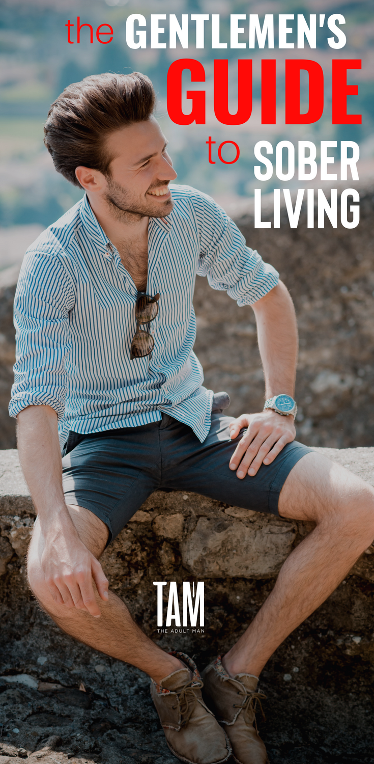 The Single Man S Guide To Sober Living Sober Living Stop Drinking Sober Lifestyle