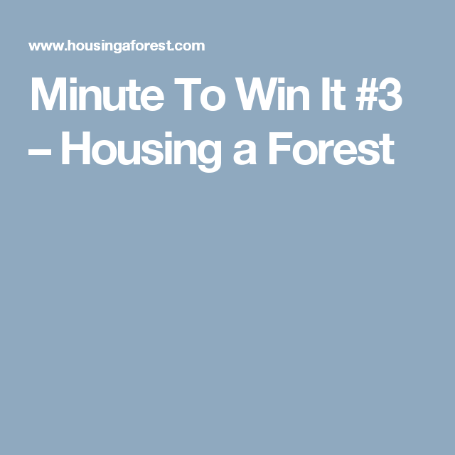 Minute To Win It #3 – Housing a Forest