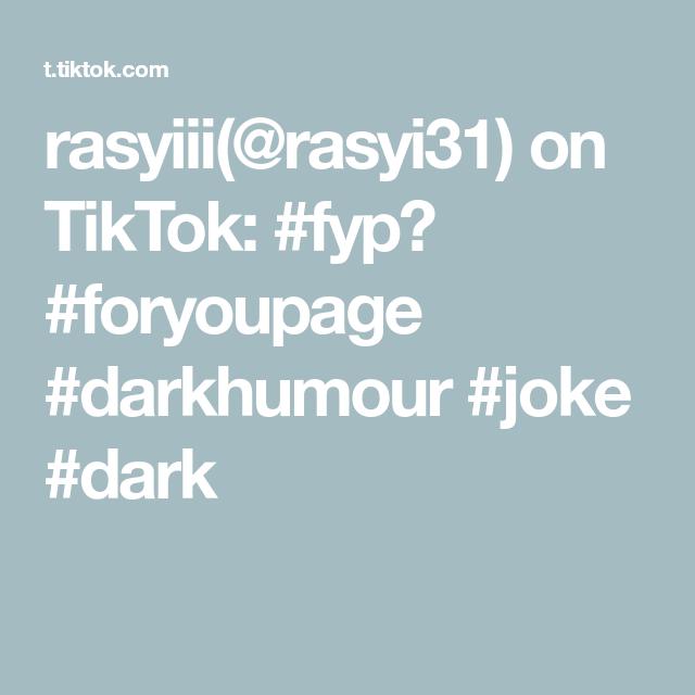 Rasyiii Rasyi31 On Tiktok Fyp??? Foryoupage Darkhumour Joke Dark Jokes Humour Dark Humor