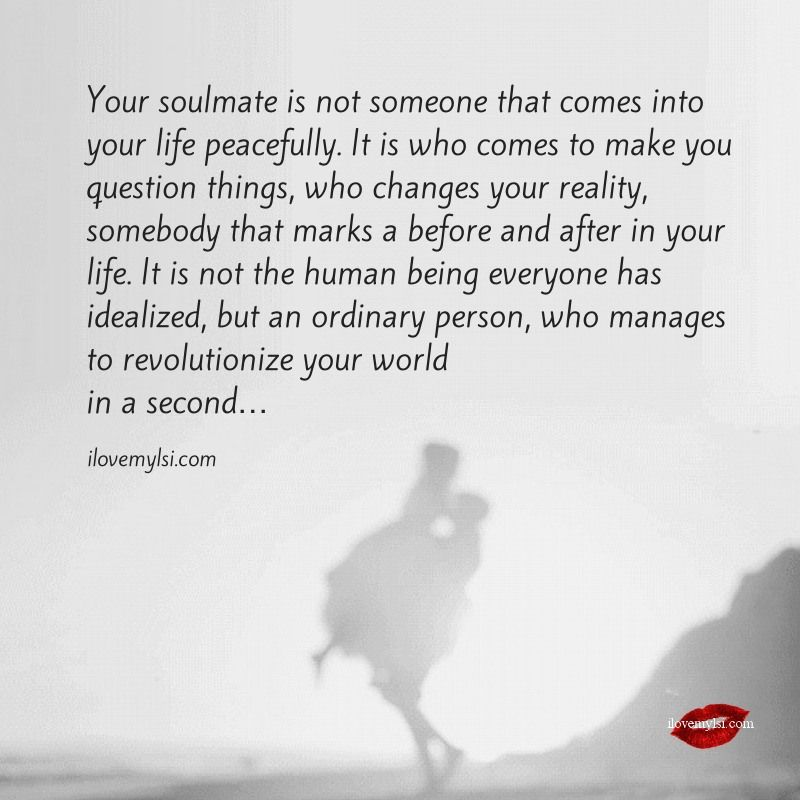 Soulmates Love Quotes About Life: Your Soulmate Will Revolutionize Your World