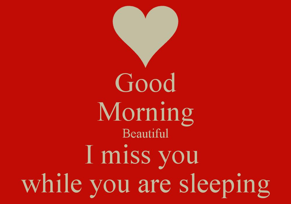 Good Morning Beautiful I Miss You Good Morning Beautiful I Miss You Quotes Be Yourself Quotes