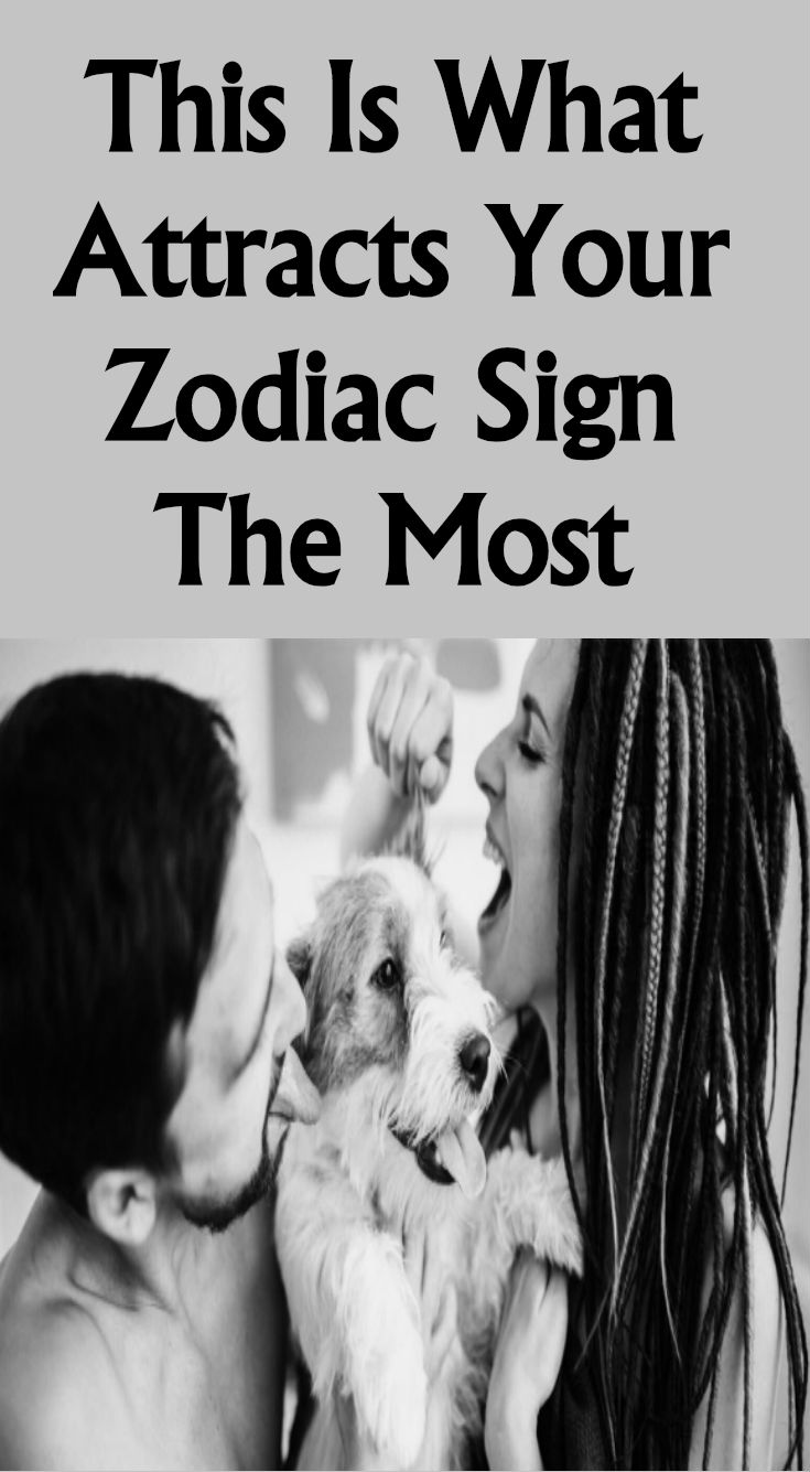 THIS IS WHAT ATTRACTS YOUR ZODIAC SIGN THE MOST - Daily Rumors