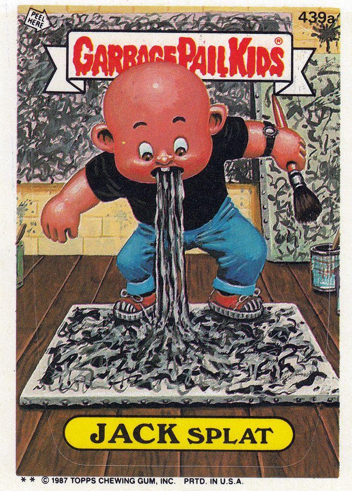 Garbage Pail Kids Series 11 439a Jack Splat Garbage Pail Kids Garbage Pail Kids Cards Kids Stickers