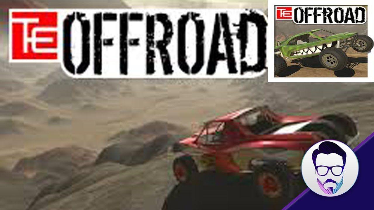 تحميل اقوى العاب السيارات Te Offroad للاندرويد تي الطرق الوعرة Offroad