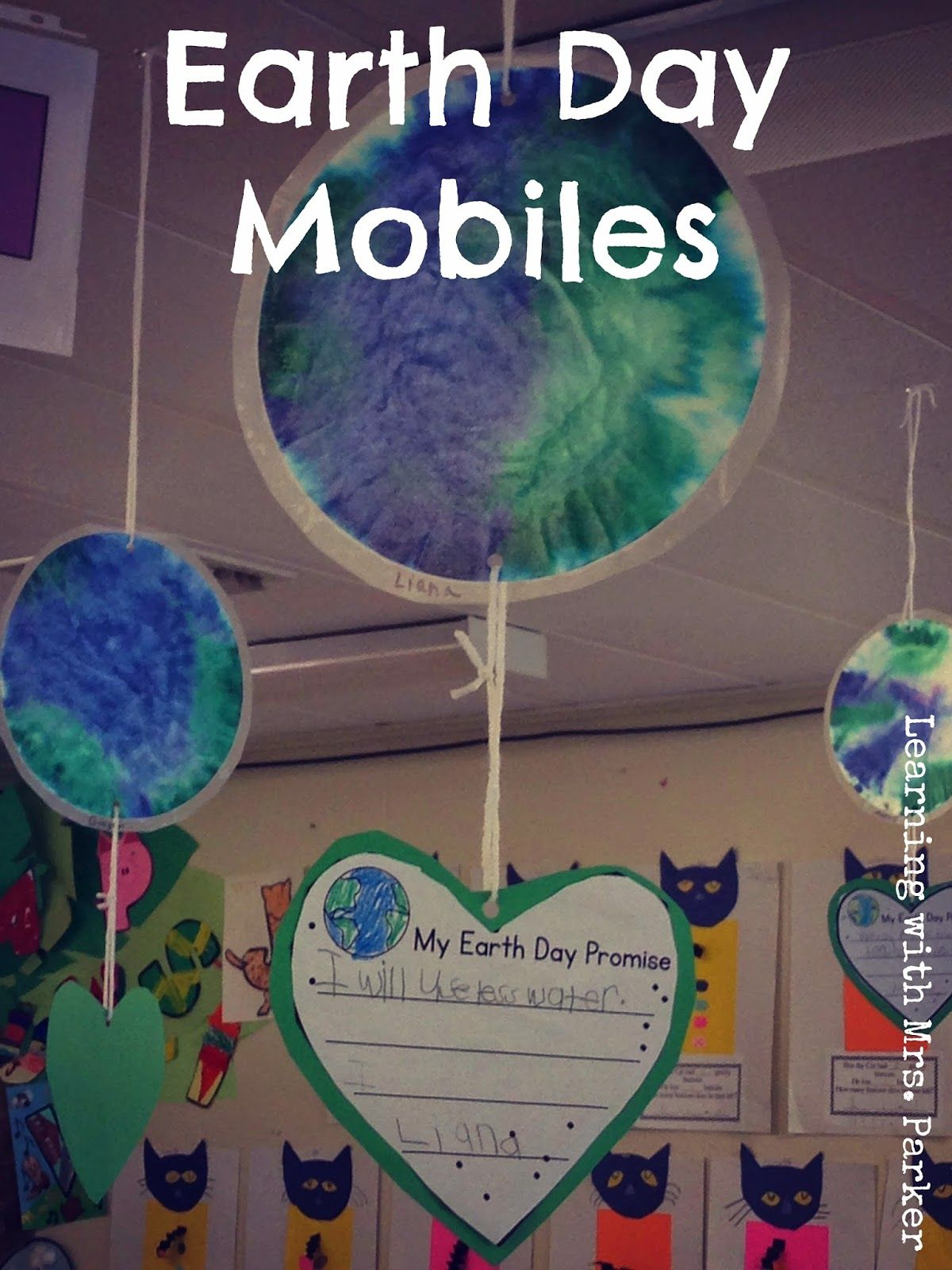 Learning With Mrs Parker Earth Day Mobiles