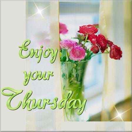 Enjoy your Thursday quotes quote days of the week thursday thursday quotes happy…