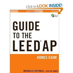 $51 Guide to the LEED AP Homes Exam (Wiley Series in Sustainable Design): Michelle Cottrell: 9781118087206: Amazon.com: Books