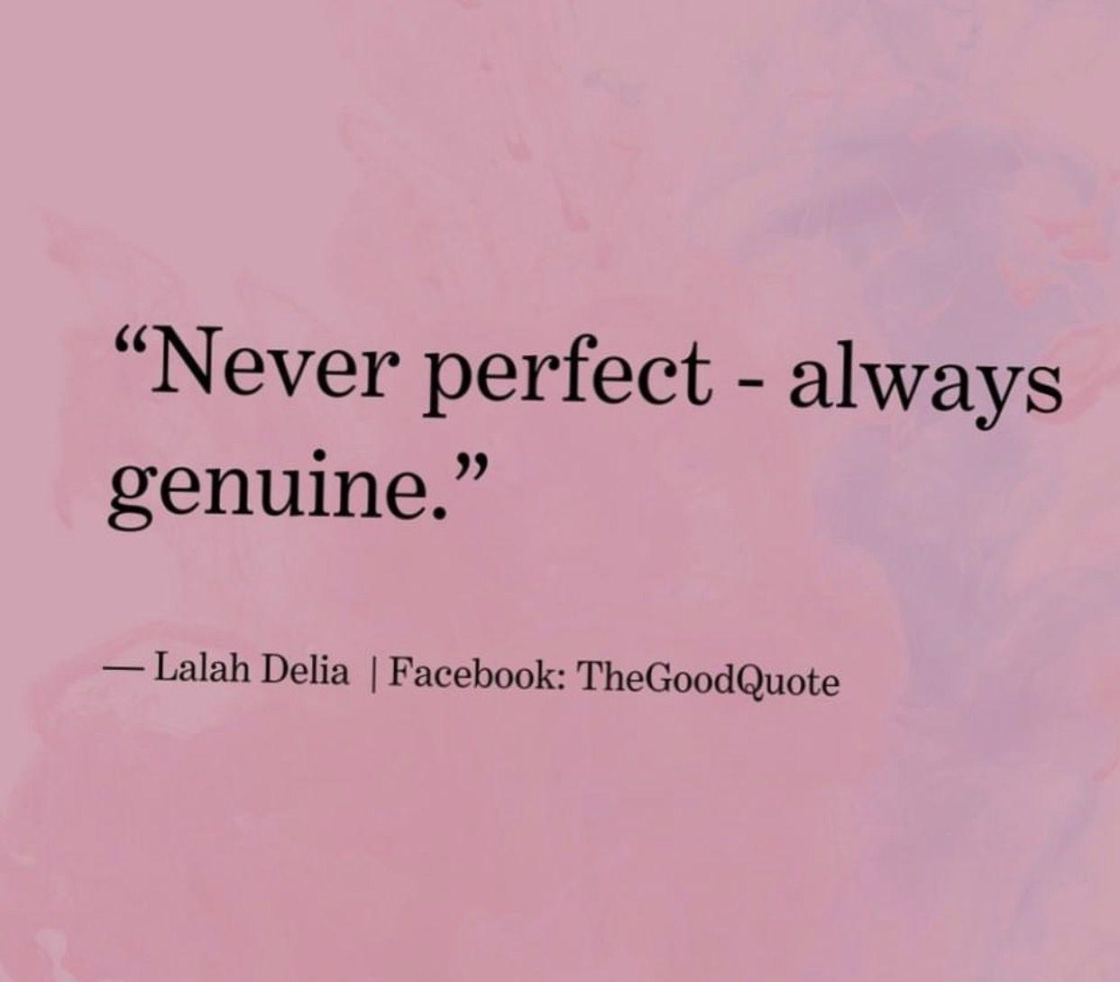 Never Perfect Always Genuine Genuine Quotes Photography Branding Positivity