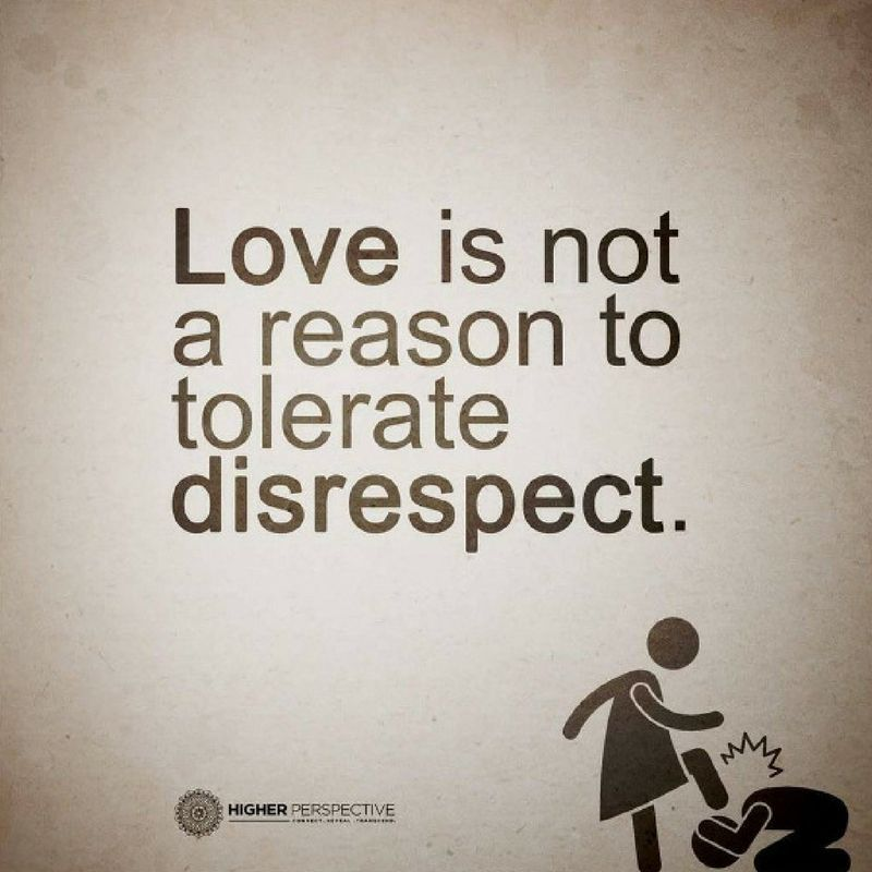 Love Quotes love is not a reason to tolerate disrespect