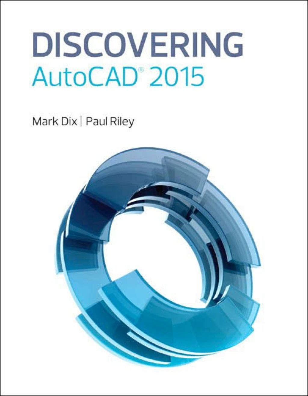 Discovering Autocad 2015 Ebook Rental Autocad 2015 Autocad