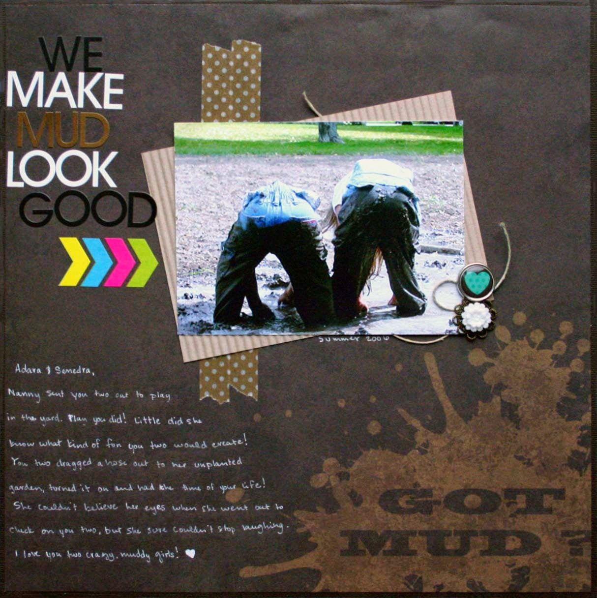 How to make scrapbook look good - We Make Mud Look Good By Muse Amelia Harris Moxxie Funrun Scrapbook