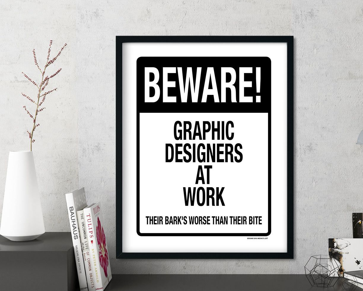 Funny Beware Graphic Designers At Work Printable Graphic Design Quotes Design Quotes Funny Printable Signs