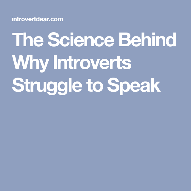 The Science Behind Why Introverts Struggle To Put Their Thoughts - 20 struggles perfectly sum life introvert