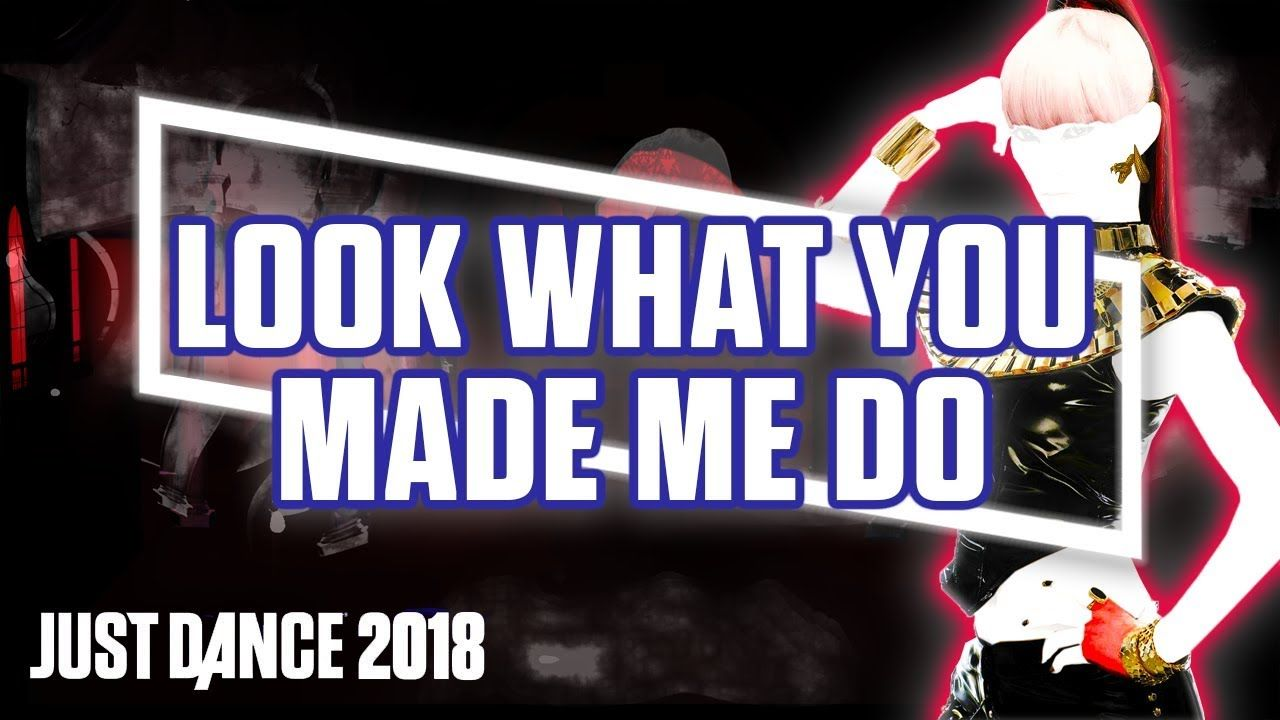 Just Dance 2018 Look What You Made Me Do by Taylor Swift