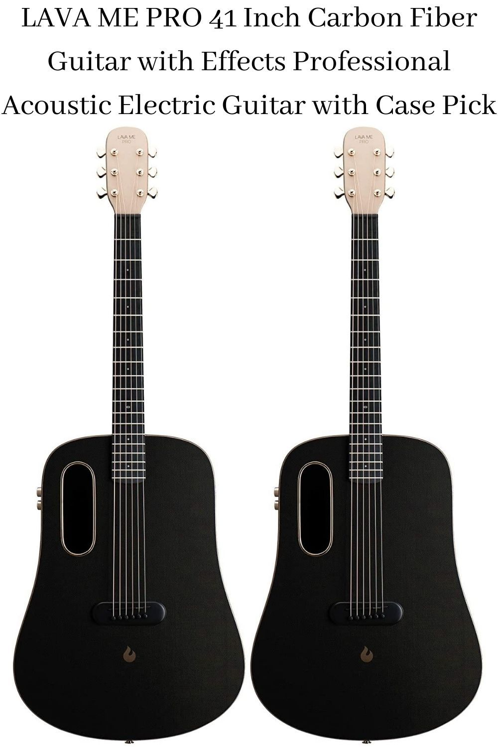 Lava Me Pro 41 Inch Carbon Fiber Guitar With Effects Professional Acoustic Electric Guitar With Case Acoustic Electric Guitar Guitar Acoustic Electric