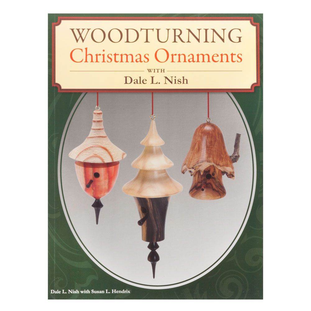 Woodturning Christmas Ornaments with Dale Nish by Dale Nish