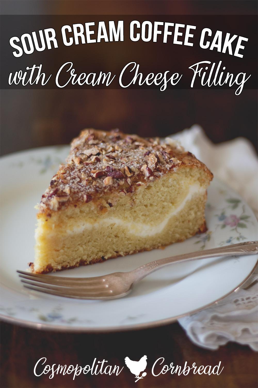 Sour Cream Coffee Cake With Cream Cheese Filling Cosmopolitan Cornbread In 2020 Sour Cream Recipes Cake Recipe With Sour Cream Sour Cream Desserts
